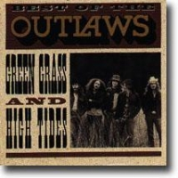 Best Of The Outlaws – Green Grass And High Tides – «The south will rise again»