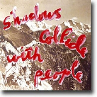 Shadows Collide With People – Post-psykedelia for spesielt interesserte