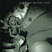 Ring & His Absinthe Cloud – Altfor skranglete