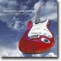 The Best Of Dire Straits & Mark Knopfler – Private Investigations – Litt feig oppsummering
