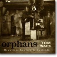 Orphans: Brawlers, Bawlers & Bastards – Uslåelige Waits