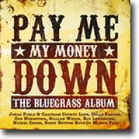 Pay Me My Money Down – The Bluegrass Album – Bluegrass til folket