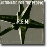 Automatic For The People – Den beste av de beste