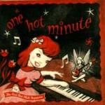 One Hot Minute – 61 veldig hete minutter!