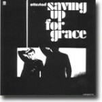 Saving Up For Grace – Fengende, men ikke fengslende