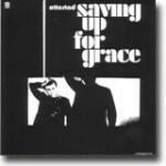 Saving Up For Grace – Fengende, men ikke fengslende