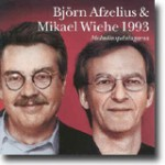 Björn Afzelius & Mikael Wiehe 1993: Malmöinspelningarna – Et historisk dokument