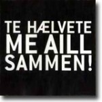 Te Hælvete Me Aill Sammen! – Trøndersk talent utenom det vanlige