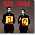 Tom Jones & Jools Holland – En liten overdose