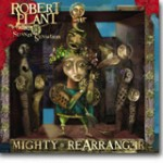 Mighty Rearranger – Mektig fra Plant og kompani