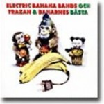 Electric Banana Bands Och Trazan & Banarnes Bästa – Gøy for den svenske