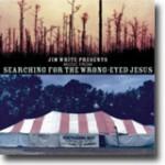 Music From Searching For The Wrong-Eyed Jesus – Småskummel sørstatskøntri