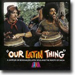 Our Latin Thing – A Sampler Of Boogaloo Latin Soul And The Roots Of Salsa – Lekker smakebit