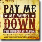 Pay Me My Money Down – The Bluegrass Album – Bluegrass til folket