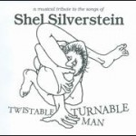 Twistable, Turnable Man – A Musical Tribute to the Songs of Shel Silverstein – Sterk hyllest til Silverstein